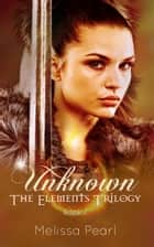Unknown ebook by Melissa Pearl
