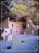 Mesa Verde National Park: Life-Earth-Sky ebook by Susan Lamb