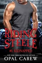Riding Steele #1: Kidnapped ebook by