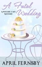 A Fatal Wedding ebook by April Fernsby