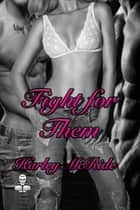 Fight for Them ebook by