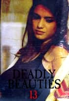 Deadly Beauties Volume 13 ebook by Abigail Ramsden