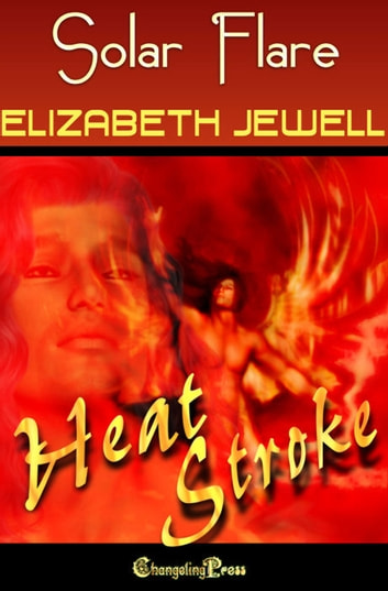 Solar Flare - Heat Stroke ebook by Elizabeth Jewell