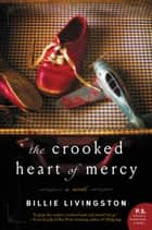 The Crooked Heart of Mercy - A Novel ebook by Billie Livingston
