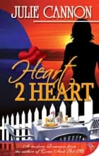 Heart 2 Heart ebook by Julie Cannon