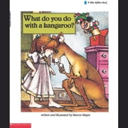 What Do You Do with a Kangaroo? audiobook by Mercer Mayer