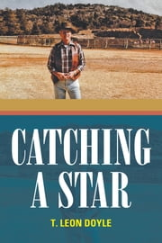 Catching a Star ebook by T. Leon Doyle