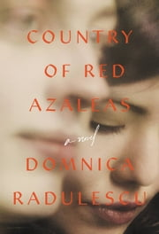 Country of Red Azaleas ebook by Domnica Radulescu