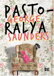 Pastoralya ebook by George Saunders