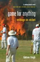Game for Anything ebook by Gideon Haigh