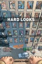 Hard Looks: Adapted Stories (3rd edition) ebook by Andrew Vachss