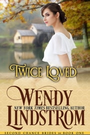 Twice Loved - A Sweet & Clean Historical Romance ebook by Wendy Lindstrom