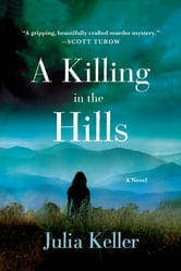 A Killing in the Hills ebook by Julia Keller