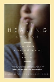 The HEALING CHOICE ebook by Candace De puy, Ph.D.,Dana Dovitch, Ph.D.