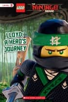 Lloyd: A Hero's Journey (The LEGO Ninjago Movie: Reader) ebook by Tracey West