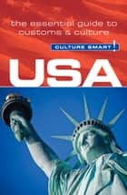 USA - Culture Smart! - The Essential Guide to Customs & Culture ebook by Gina Teague, Alan Beechey