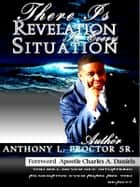 There Is Revelation In Every Situation ebook by Anthony Proctor