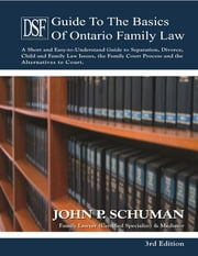 The Devry Smith Frank Guide to the Basics of Ontario Family Law, 3rd Edition ebook by John P. Schuman