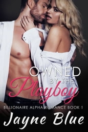 Owned by the Playboy ebook by Jayne Blue