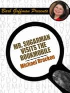 Mr. Sugarman Visits the Bookmobile ebook by