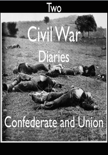 Two Civil War Diaries ebook by J. B. Jones,Leander Stillwell