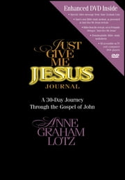 Just Give Me Jesus Journal ebook by Anne Graham Lotz