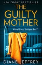The Guilty Mother ebook by