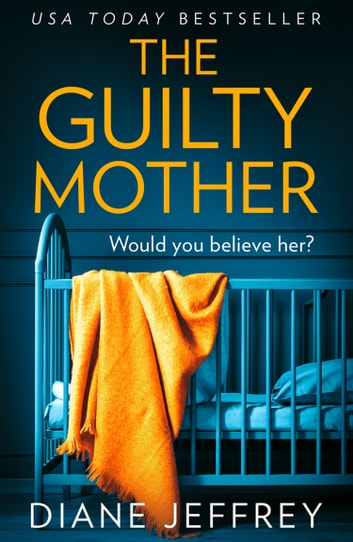 The Guilty Mother ebook by Diane Jeffrey