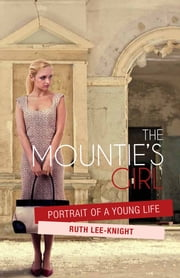 The Mountie's Girl ebook by Ruth Lee-Knight