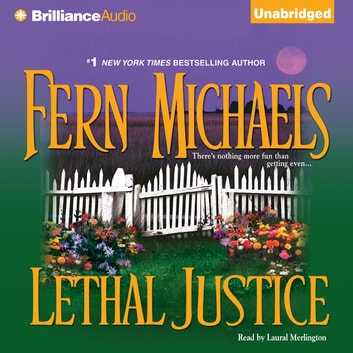 Lethal Justice audiobook by Fern Michaels