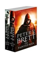 The Demon Cycle Series Books 1 and 2: The Painted Man, The Desert Spear ebook by Peter V. Brett