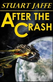 After The Crash ebook by Stuart Jaffe