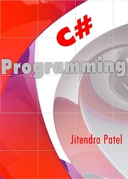 C# Programming ebook by Jitendra Patel