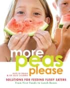 More Peas Please ebook by Kate Di Prima,Julie Cichero