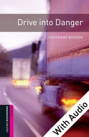 Drive into Danger - With Audio, Oxford Bookworms Library ebook by Rosemary Border