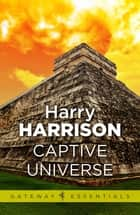 Captive Universe ebook by Harry Harrison