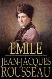 Emile - Or, On Education ebook by Jean-Jacques Rousseau,Barbara Foxley
