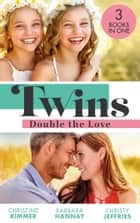 Twins: Double The Love: The Nanny's Double Trouble (The Bravos of Valentine Bay) / Executive: Expecting Tiny Twins / The Matchmaking Twins ebook by Christine Rimmer, Barbara Hannay, Christy Jeffries