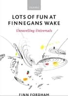 Lots of Fun at Finnegans Wake ebook by Finn Fordham