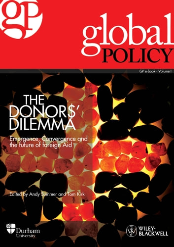 The Donors' Dilemma: Emergence, Convergence and the Future of Foreign Aid ebook by Global Policy