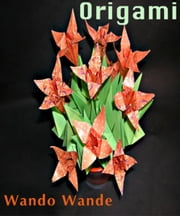 Origami - A Short Tale of Renewal ebook by Wando Wande
