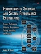 Foundations of Software and System Performance Engineering ebook by André B. Bondi