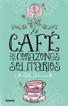El café de los corazones solitarios ebook by Milly Johnson