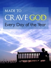 MADE TO CRAVE GOD Every Day of the Year - Daily Devotional Meditations ebook by MW Tileston