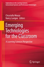 Emerging Technologies for the Classroom - A Learning Sciences Perspective ebook by Chrystalla Mouza,Nancy Lavigne