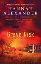 Grave Risk (Mills & Boon Silhouette) ebook by Hannah Alexander