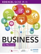 Edexcel GCSE (9-1) Business, Second Edition - Second Edition ebook by Ian Marcouse