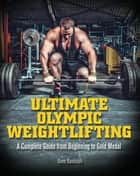 Ultimate Olympic Weightlifting ebook by Dave Randolph