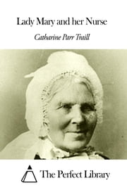 Lady Mary and her Nurse ebook by Catharine Parr Traill