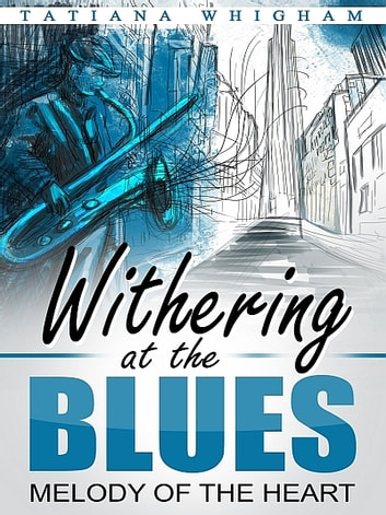 Withering at the Blues ebook by Tatiana Whigham